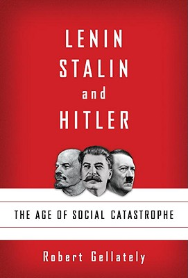 Image for Lenin, Stalin, and Hitler: The Age of Social Catastrophe