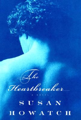 Image for The Heartbreaker (Howatch, Susan)