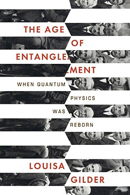 Image for Age of Entanglement: When Quantum Physics was Reborn