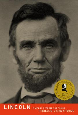 Lincoln: A Life of Purpose and Power, Carwardine, Richard