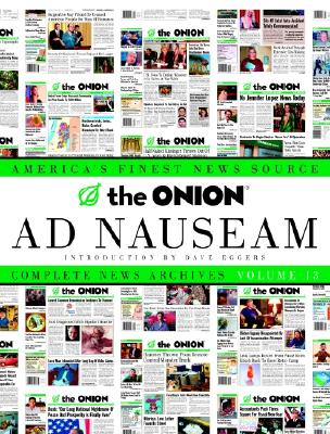 Image for The Onion Ad Nauseam: Complete News Archives, Volume 13