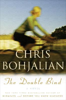 The Double Bind: A Novel, CHRIS BOHJALIAN