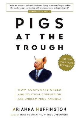 Image for Pigs at the Trough : How Corporate Greed and Political Corruption Are Undermining America