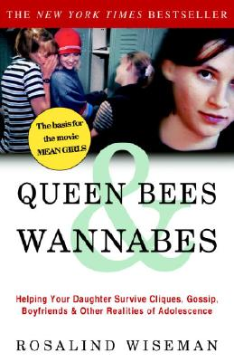 Image for Queen Bees & Wannabes: Helping Your Daughter Survive Cliques  Gossip  Boyfriends & Other Realities..