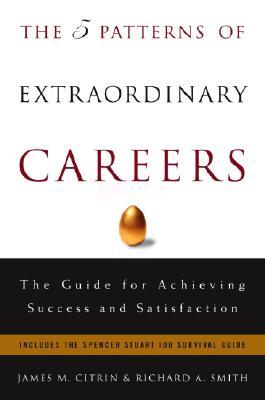 Image for FIVE PATTERNS OF EXTRAORDINARY CAREERS, THE A GUIDE FOR ACHEIVING SUCCESS AND SATISFACTION