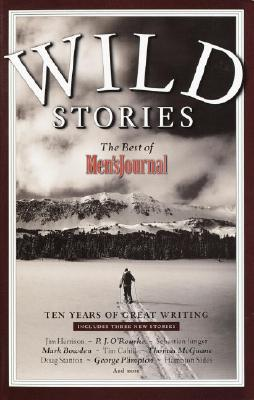 Image for Wild Stories : The Best of Mens Journal : Ten Years of Great Writing
