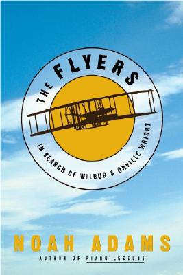 Image for FLYERS: IN SEARCH OF WILBUR & ORVILLE WRIGHT