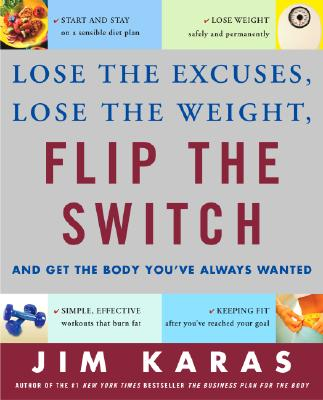 Image for Flip the Switch: Lose the Excuses, Lose the Weight, and Get the Body You've Always Wanted