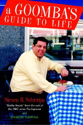 A Goomba's Guide To Life, Steven R Schirripa