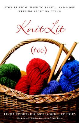 Image for KnitLit (too): Stories from Sheep to Shawl . . . and More Writing About Knitting
