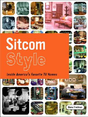 Image for Sitcom Style: Inside America's Favorite TV Homes