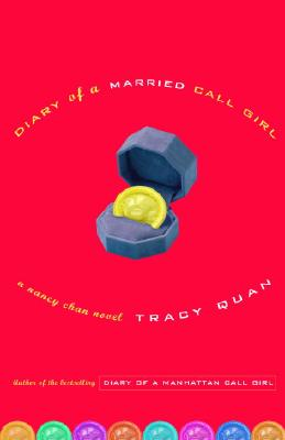 Diary Of A Married Call Girl: A Nancy Chan Novel, Quan, Tracy
