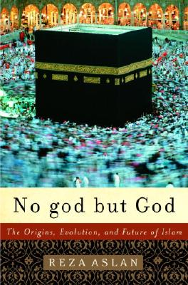 Image for No god but God: The Origins, Evolution, and Future of Islam