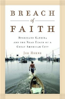 Image for Breach of Faith: Hurricane Katrina and the Near Death of a Great American City