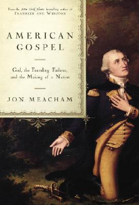 Image for American Gospel: God, the Founding Fathers, and the Making of a Nation
