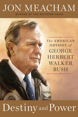 Image for DESTINY AND POWER The American Odyssey of George Herbert Walker Bush