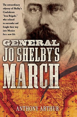 General Jo Shelby's March, ARTHUR, Anthony