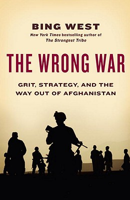 Image for WRONG WAR, THE GRIT, STRATEGY AND THE WAY OUT OF AFGANISTAN