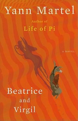 Beatrice and Virgil: A Novel, Yann Martel