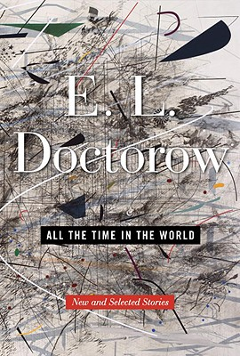 All the Time in the World: New and Selected Stories, Doctorow, E.L.