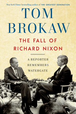 Image for The Fall of Richard Nixon: A Reporter Remembers Watergate