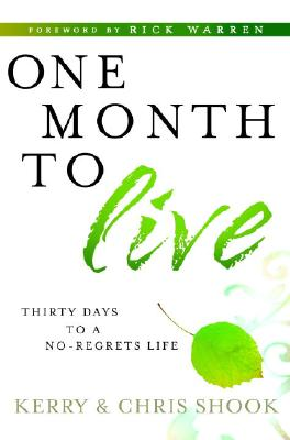 Image for One Month to Live: Thirty Days to a No-Regrets Life