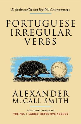 Portuguese Irregular Verbs (Professor Dr von Igelfeld Series), McCall Smith, Alexander