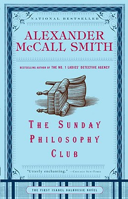The Sunday Philosophy Club (Isabel Dalhousie Mysteries), Alexander Mccall Smith