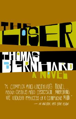 The Loser: A Novel, Bernhard, Thomas