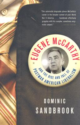 Image for Eugene McCarthy: The Rise and Fall of Postwar American Liberalism
