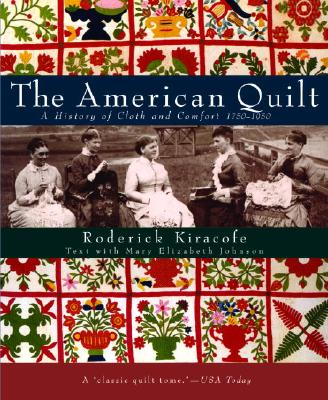 Image for The American Quilt: A History of Cloth and Comfort 1750-1950