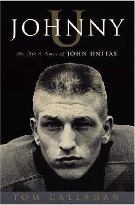Image for Johnny U: The Life and Times of John Unitas