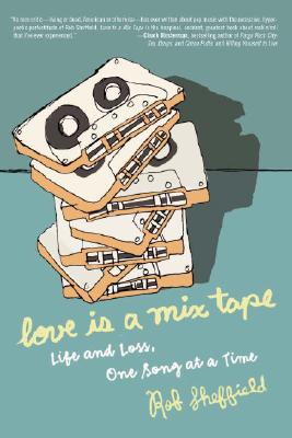 "Image for ""Love Is a Mix Tape: Life and Loss, One Song at a Time"""
