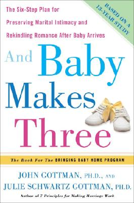 BABY MAKES THREE, GOTTMAN, JOHN & JULIE