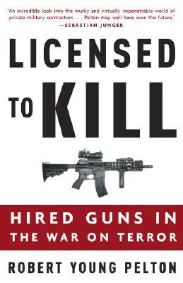 Image for Licensed to Kill: Hired Guns in the War on Terror
