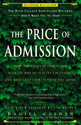 Image for Price of Admission: How America's Ruling Class Buys Its Way into Elite Colleges--and Who Gets Left Outside the Gates