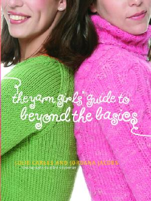 Image for Yarn Girls' Guide to Beyond the Basics