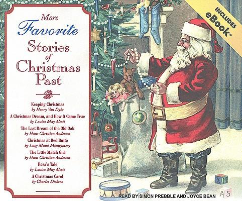 More Favorite Stories of Christmas Past (v. 2), Alcott, Louisa May; Andersen, Hans Christian; Dickens, Charles; Montgomery, Lucy Maud; Dyke, Henry Van