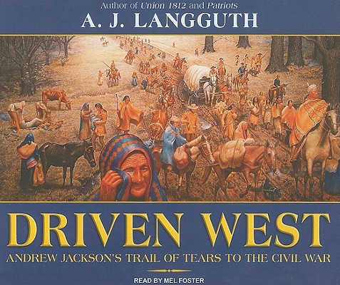 Image for Driven West  Andrew Jackson's Trail of Tears to the Civil War