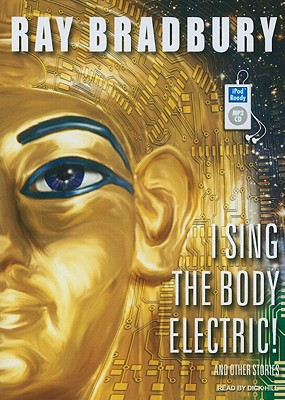 Image for I Sing the Body Electric!: And Other Stories