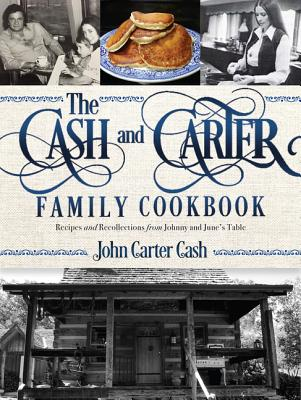 Image for The Cash and Carter Family Cookbook: Recipes and Recollections from Johnny and June's Table