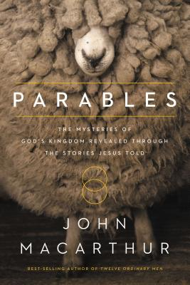 Image for Parables: The Mysteries of Gods Kingdom Revealed Through the Stories Jesus Told