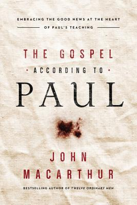 Image for The Gospel According to Paul: Embracing the Good News at the Heart of Paul's Teachings