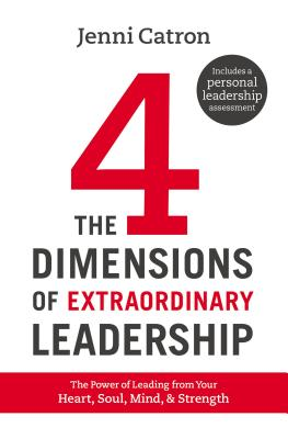Image for The Four Dimensions of Extraordinary Leadership: The Power of Leading from Your Heart, Soul, Mind, and Strength