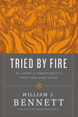 Image for Tried by Fire: The Story of Christianity's First Thousand Years