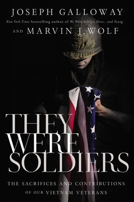 Image for THEY WERE SOLDIERS: THE SACRIFICES AND CONTRIBUTIONS OF OUR VIETNAM VETERANS