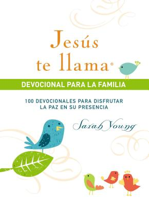 Image for Jesús te llama, devocional para la familia: 100 devocionales para disfrutar la paz en su presencia (Jesus Calling®) (Spanish Edition)