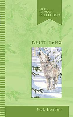 Image for White Fang: The Classic Collection (Classic Collections)