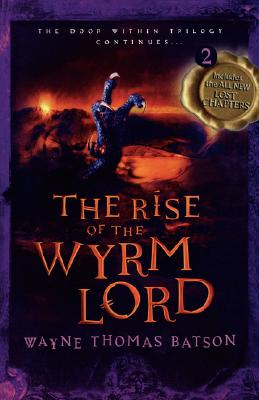 "The Rise of the Wyrm Lord: The Door Within Trilogy - Book Two, ""Batson, Wayne Thomas"""