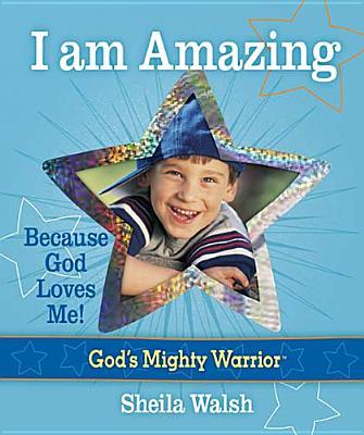 Image for I am Amazing (God's Mighty Warrior)